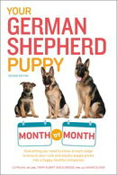 Your German Shepherd Puppy Month by Month, 2nd Edition