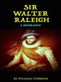 a biography of sir walter raleigh