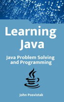 Learning Java: Java Problem Solving and Programming