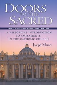 DoorstotheSacredAHistoricalIntroductiontoSacramentsintheCatholicChurch