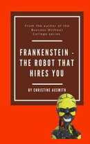 Frankenstein: The Robot That Hires You