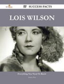 Lois Wilson 97 Success Facts - Everything you need to know about Lois Wilson