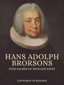 Hans Adolph Brorsons egne salmer og ?ndelige sange【電子書籍】[ Hans Brorson ]
