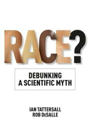 Race?Debunking a Scientific Myth【電子書籍】[ Ian Tattersall ]
