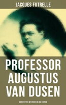 Professor Augustus Van Dusen: 49 Detective Mysteries in One Edition