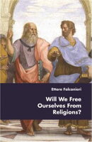 Will We Free Ourselves From Religions?