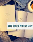 Best Trips to Write an Essay