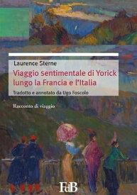 Viaggio sentimentale di Yorick lungo la Francia e l'Italia【電子書籍】[ Laurence Sterne ]