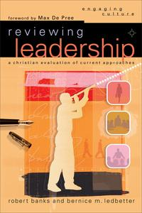 ReviewingLeadership(EngagingCulture)AChristianEvaluationofCurrentApproaches