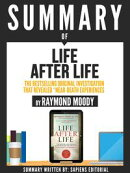 """Summary Of """"Life After Life: The Bestselling Original Investigation That Revealed Near-Death Experiences - B…"""