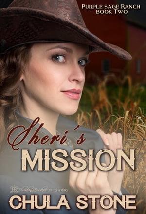 Sheri's Mission【電子書籍】[ Chula Stone ]