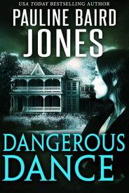 Dangerous Dance【電子書籍】[ Pauline Baird Jones ]