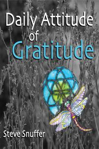 Daily Attitude of Gratitude365 Daily Affirmations to Start Your Day in a Grateful Way!【電子書籍】[ Steve Snuffer ]