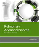 Pulmonary Adenocarcinoma: Approaches to Treatment