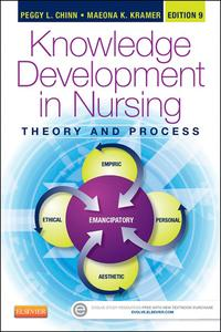 Knowledge Development in Nursing - E-BookTheory and Process【電子書籍】[ Peggy L. Chinn, PhD, RN, FAAN ]