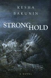 Stronghold【電子書籍】[ Kesha Bakunin ]