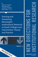 Starting and Sustaining Meaningful Institutional Research at Small Colleges and Universities