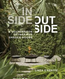 Inside OutsideA Sourcebook of Inspired Garden Rooms【電子書籍】[ Linda O'Keeffe ]