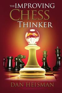 The Improving Chess ThinkerRevised and Expanded【電子書籍】[ Dan Heisman ]