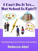 I Can't Do It Yet....But School Is Epic!!!: Transitioning from Primary to Secondary