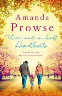 Three-and-a-Half Heartbeats【電子書籍】[ Amanda Prowse ]