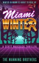 Miami Winter: A Scott Maverick Thriller