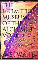 The Hermetic Museum of the Alchemist. Vol 1
