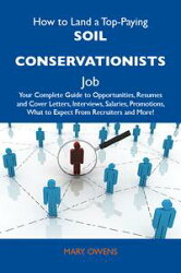How to Land a Top-Paying Soil conservationists Job: Your Complete Guide to Opportunities, Resumes and Cover …