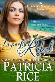 Imperfect Rebel【電子書籍】[ Patricia Rice ]