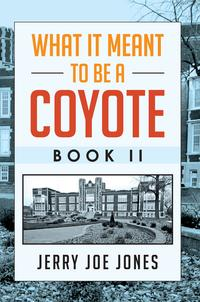 What It Meant to be a Coyote Book II【電子書籍】[ Jerry Joe Jones ]