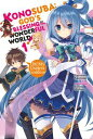 Konosuba: God's Blessing on This Wonderful World!, Vol. 1 (light novel)Oh! My Useless Goddess!【電子書籍】[ Na…