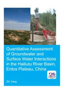 Quantitative Assessment of Groundwater and Surface Water Interactions in the Hailiutu River Basin, Erdos Pla…
