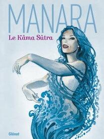 Le Kama Sutra【電子書籍】[ Milo Manara ]