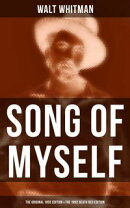SONG OF MYSELF (The Original 1855 Edition & The 1892 Death Bed Edition)