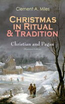 Christmas in Ritual & Tradition: Christian and Pagan (Illustrated Edition)
