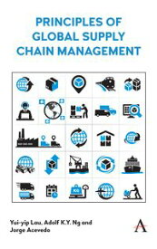 Principles of Global Supply Chain Management【電子書籍】[ Yui-yip Lau ]