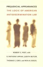 Prejudicial AppearancesThe Logic of American Antidiscrimination Law【電子書籍】[ Robert C. Post ]