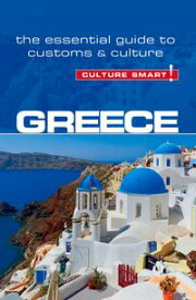 Greece - Culture Smart!The Essential Guide to Customs & Culture【電子書籍】[ Constantine Buhayer ]