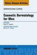 Cosmetic Dermatology for Men, An Issue of Dermatologic Clinics, E-Book
