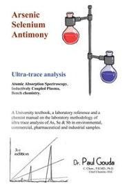 Arsenic, Selenium, Antimony Ultra-Trace Analysis【電子書籍】[ Dr.Paul Gouda ]