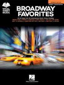 Broadway Favorites - Women's EditionVocal Sheet Music【電子書籍】[ Hal Leonard Corp. ]