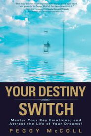 Your Destiny Switch【電子書籍】[ Peggy Mccoll ]