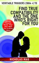 Veritable Triggers (1884 +) to Find True Compatibility and the One Who's Right for You