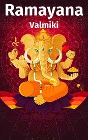 Ramayana【電子書籍】[ Valmiki ]