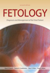 Fetology: Diagnosis and Management of the Fetal Patient, Second Edition【電子書籍】[ Diana W. Bianchi ]
