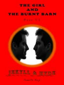 The Girl and the Burnt Barn, Part VI: Jekyll & Hyde