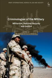 Criminologies of the MilitaryMilitarism, National Security and Justice【電子書籍】
