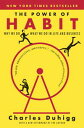 The Power of HabitWhy We Do What We Do in Life and Business【電子書籍】[ Charles Duhigg ]