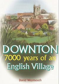 Downton:7000yearsofanEnglishvillage