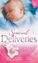 Special Deliveries: Heir To His Legacy: Heir to a Desert Legacy (Secret Heirs of Powerful Men, Book 1) / Hei…